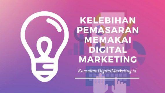 4 Kelebihan Pemasaran Memakai Digital Marketing