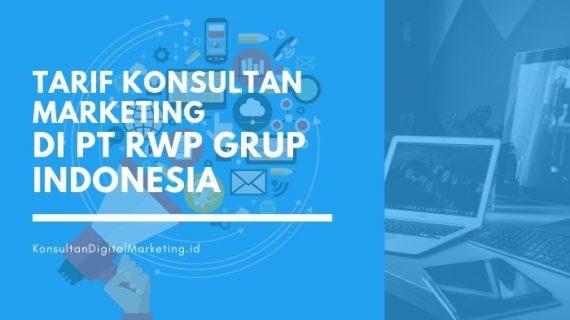Tarif Konsultan Marketing di PT RWP Grup Indonesia