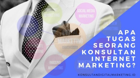 Apa Tugas Seorang Konsultan Internet Marketing?